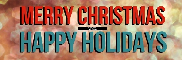 alt=happy holidays vs merry christmas""